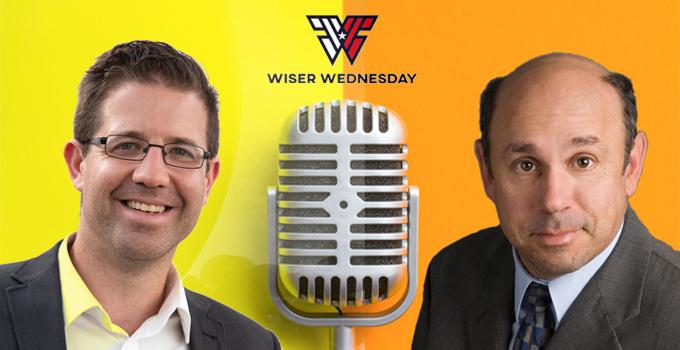 Wiser Wednesday Podcast - Experience Speaks: Glenn Krauss & Mike Kertes