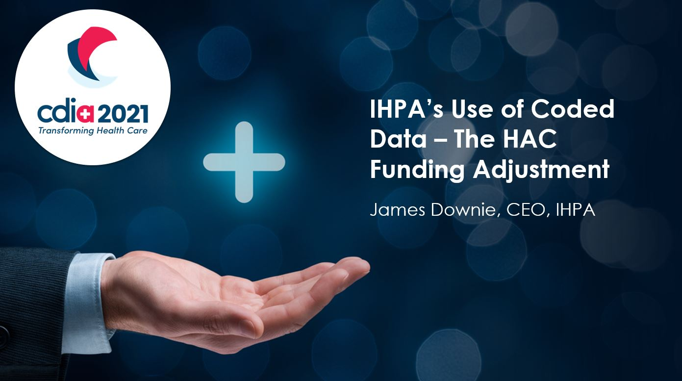CDI Conference 2021: IHPA's Use of Coded Data - The HAC Funding Adjustment